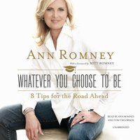 Whatever You Choose to Be - Ann Romney - audiobook