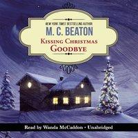Kissing Christmas Goodbye - M. C. Beaton - audiobook