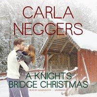 Knights Bridge Christmas - Carla Neggers - audiobook
