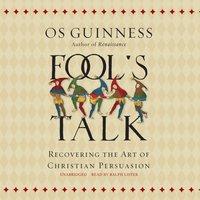Fool's Talk - Os Guinness - audiobook