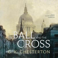 Ball and the Cross - G. K. Chesterton - audiobook