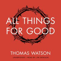 All Things for Good - Thomas Watson - audiobook