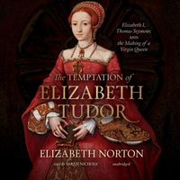 Temptation of Elizabeth Tudor - Elizabeth Norton - audiobook
