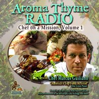 Aroma Thyme Radio with Chef Marcus Guiliano - Marcus Guiliano - audiobook