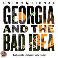 Georgia and the Bad Idea - Doug Bost - audiobook
