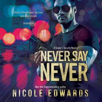 Never Say Never - Nicole Edwards - audiobook