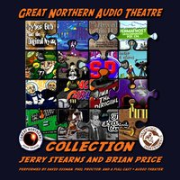 Great Northern Audio Theatre Collection - Jerry Stearns - audiobook