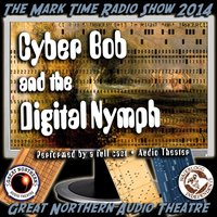Cyber Bob and the Digital Nymph - Brian Price - audiobook