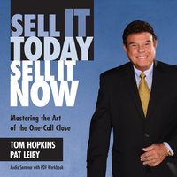 Sell It Today, Sell It Now - Tom Hopkins - audiobook