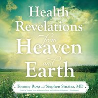 Health Revelations from Heaven and Earth - Tommy Rosa - audiobook
