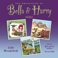 Adventures of Bella & Harry, Vol. 2 - Lisa Manzione - audiobook