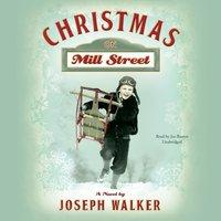 Christmas on Mill Street - Joseph Walker - audiobook