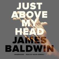 Just above My Head - James Baldwin - audiobook