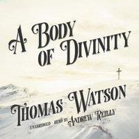 Body of Divinity - Thomas Watson - audiobook