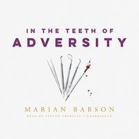 In the Teeth of Adversity - Marian Babson - audiobook