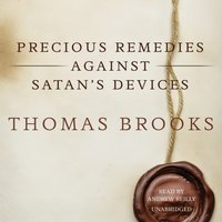 Precious Remedies against Satan's Devices - Thomas Brooks - audiobook