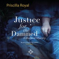 Justice for the Damned - Priscilla Royal - audiobook