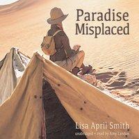 Paradise Misplaced - Lisa April Smith - audiobook