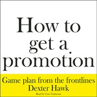 How to Get a Promotion - Dexter Hawk - audiobook