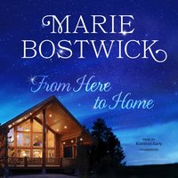 From Here to Home - Marie Bostwick - audiobook