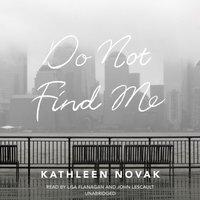 Do Not Find Me - Kathleen Novak - audiobook