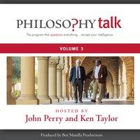 Philosophy Talk, Vol. 3 - John Perry - audiobook
