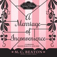 Marriage of Inconvenience - M. C. Beaton writing as Marion Chesney - audiobook