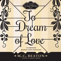 To Dream of Love - M. C. Beaton writing as Marion Chesney - audiobook