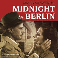 Midnight in Berlin - James MacManus - audiobook