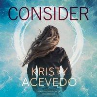 Consider - Kristy Acevedo - audiobook