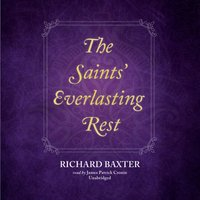 Saints' Everlasting Rest - Richard Baxter - audiobook