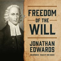 Freedom of the Will - Jonathan Edwards - audiobook