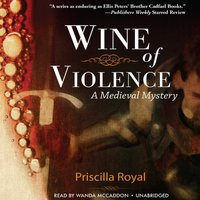 Wine of Violence - Priscilla Royal - audiobook