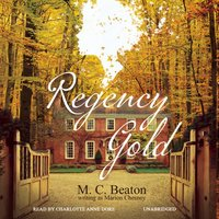Regency Gold - M. C. Beaton writing as Marion Chesney - audiobook