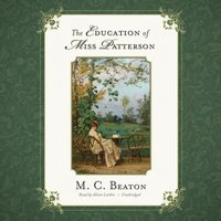 Education of Miss Patterson - M. C. Beaton writing as Marion Chesney - audiobook