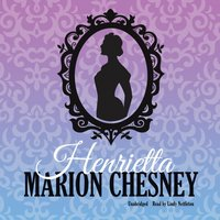 Henrietta - M. C. Beaton writing as Marion Chesney - audiobook