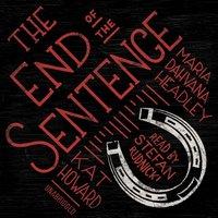End of the Sentence - Maria Dahvana Headley - audiobook