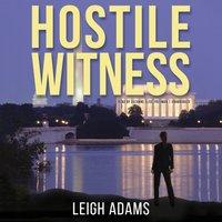 Hostile Witness - Leigh Adams - audiobook