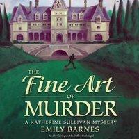 Fine Art of Murder - Emily Barnes - audiobook
