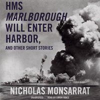 HMS Marlborough Will Enter Harbor, and Other Short Stories - Nicholas Monsarrat - audiobook
