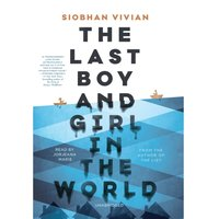Last Boy and Girl in the World - Siobhan Vivian - audiobook