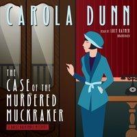 Case of the Murdered Muckraker - Carola Dunn - audiobook