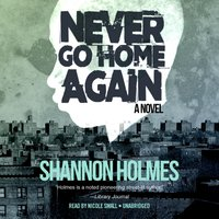 Never Go Home Again - Shannon Holmes - audiobook