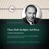 Classic Radio Spotlights: Jack Benny - Hollywood 360 - audiobook