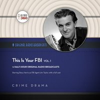 This Is Your FBI, Vol. 1 - Hollywood 360 - audiobook
