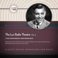 Lux Radio Theatre, Vol. 2 - Hollywood 360 - audiobook