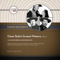Classic Radio's Greatest Westerns, Vol. 2 - Hollywood 360 - audiobook