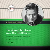 Lives of Harry Lime, a.k.a. The Third Man, Vol. 1 - Hollywood 360 - audiobook