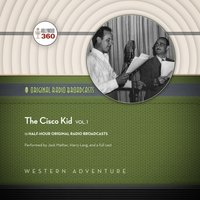 Cisco Kid, Vol. 1 - Hollywood 360 - audiobook