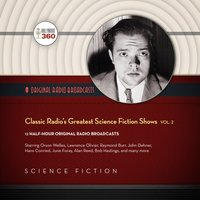 Classic Radio's Greatest Science Fiction Shows, Vol. 2 - Hollywood 360 - audiobook
